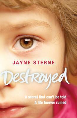 Destroyed by Jayne Sterne