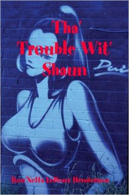 Tha' Trouble Wit' Shaun by Ron'Netta, LeDoux Henderson