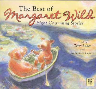 The Best of Margaret Wild by Margaret Wild