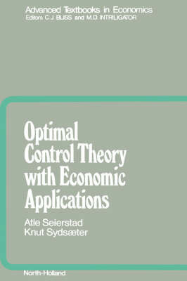 Optimal Control Theory with Economic Applications: Volume 24 by A. Seierstad