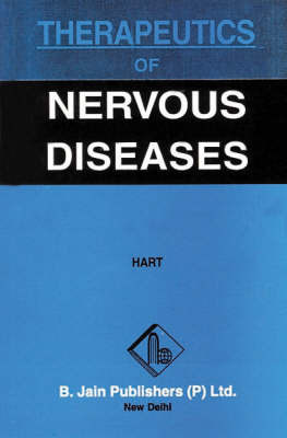 Therapeutics of Nervous Diseases by C.P. Hart