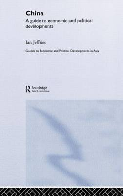 China: A Guide to Economic and Political Developments by Ian Jeffries image