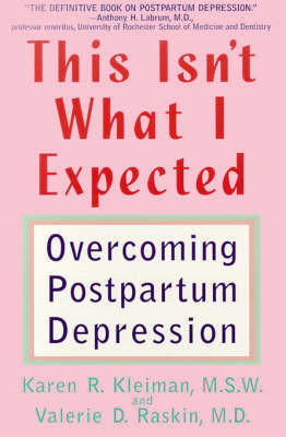 This Isn't What I Expected by Karen Kleiman