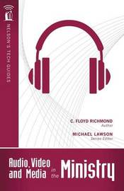 Audio, Video and Media in the Ministry by Clarence Floyd Richmond image