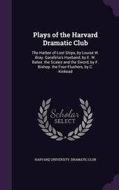 Plays of the Harvard Dramatic Club image