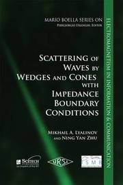 Scattering of Wedges and Cones with Impedance Boundary Conditions by Mikhail A. Lyalinov