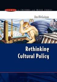 Rethinking Cultural Policy by Jim McGuigan