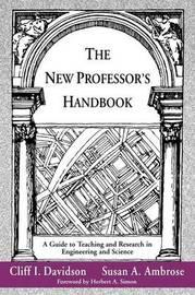 The New Professor's Handbook by Cliff I. Davidson