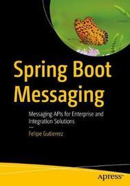 Spring Boot Messaging by Felipe Gutierrez