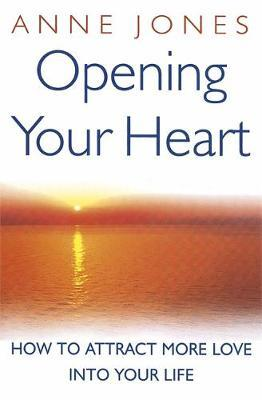 Opening Your Heart by Anne Jones image