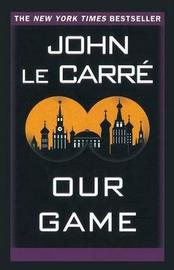Our Game by John Le Carre