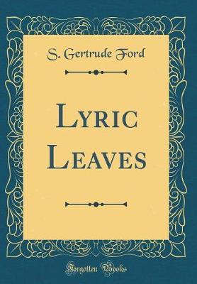 Lyric Leaves (Classic Reprint) by S Gertrude Ford image