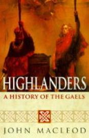 Highlanders: A History of the Gaels by John Macleod image