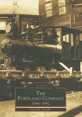 The Portland Company by David H Fletcher
