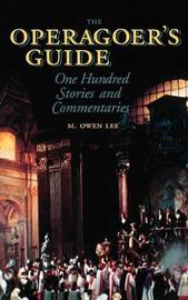 The Operagoer's Guide by H.Owen Lee