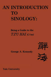 An Introduction to Sinology by George A. Kennedy