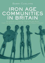 Iron Age Communities in Britain by Barry Cunliffe image