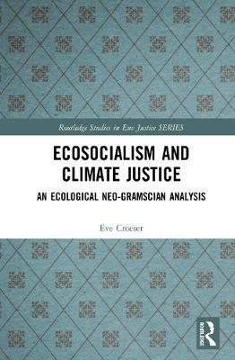 Ecosocialism and Climate Justice by Eve Croeser