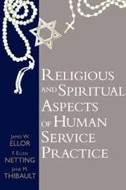 Religious and Spiritual Aspects of Human Service Practice by James W. Ellor image
