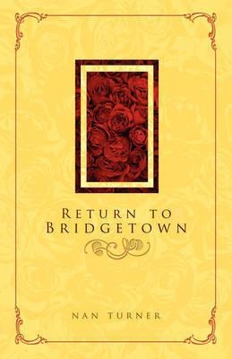 Return to Bridgetown by Nan Turner