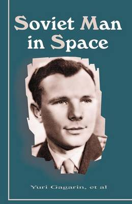 Soviet Man in Space by Yuri Gagarin