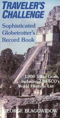 Traveller's Challenge: The Sophisticated Globetrotter's Record Book by George Blagowidow