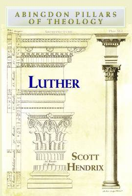 Luther by Scott H Hendrix