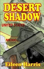 Desert Shadow by Eileen Harris