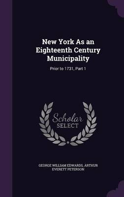 New York as an Eighteenth Century Municipality by George William Edwards image