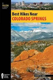 Best Hikes Near Colorado Springs by Stewart M Green