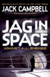 JAG in Space - Against All Enemies (Book 4) by Jack Campbell