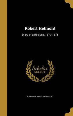 Robert Helmont by Alphonse 1840-1897 Daudet