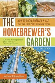 The Homebrewers Garden by Dennis Fisher
