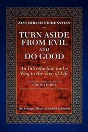 Turn Aside from Evil and Do Good: An Introduction and a Way to the Tree of Life by Zevi Hirsch Eichenstein