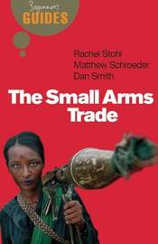 The Small Arms Trade by Matthew Schroeder