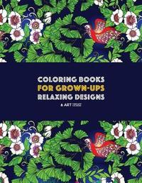 Coloring Books for Grown-Ups by Art Therapy Coloring