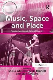 Music, Space and Place by Andy Bennett image