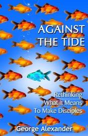 Against The Tide by George Alexander