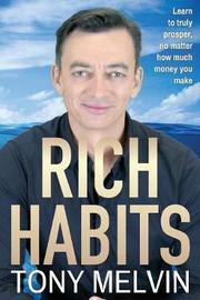 Rich Habits by Tony Melvin