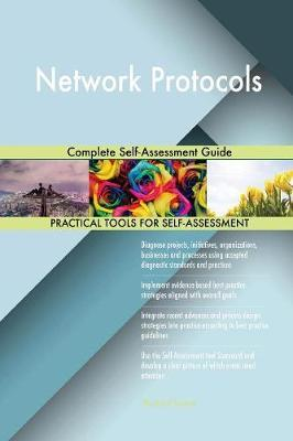 Network Protocols Complete Self-Assessment Guide by Gerardus Blokdyk