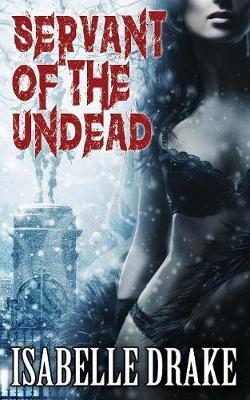 Servant of the Undead by Isabelle Drake image