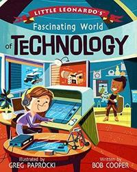 Little Leonardo's Fascinating World of Technology by Bob Cooper image