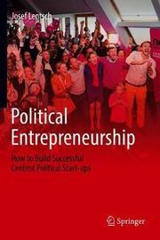 Political Entrepreneurship by Josef Lentsch
