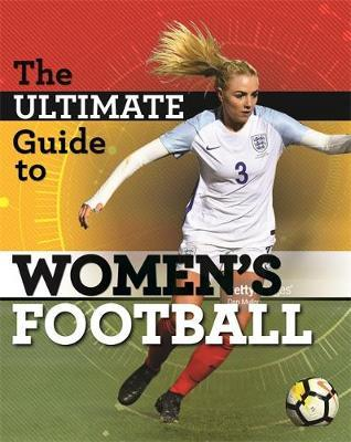 The Ultimate Guide to Women's Football by Yvonne Thorpe