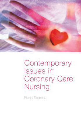 Contemporary Issues in Coronary Care Nursing by Fiona Timmins image
