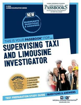Supervising Taxi and Limousine Investigator by National Learning Corporation