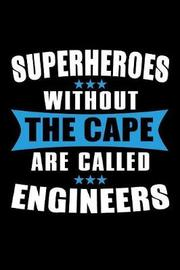 Superheroes Without The Cape are Called Engineers by Janice H McKlansky Publishing image