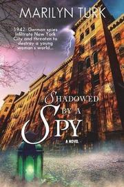 Shadowed by a Spy by Marilyn Turk