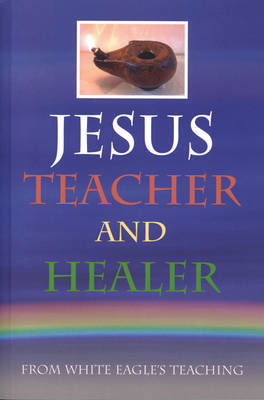 "Jesus Teacher and Healer by ""White Eagle"" image"