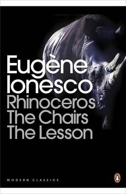 Rhinoceros, The Chairs, The Lesson by Eugene Ionesco image